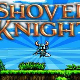 Shovel Knight: инди-проект, который ломает стереотипы