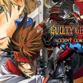 Guilty Gear XX: Accent Core Plus R пробивает себе дорогу на Nintendo Switch!