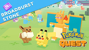 Broadburst Stone Pokémon Quest