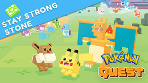 Stay Strong Stone Pokémon Quest